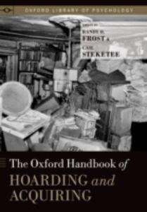 Foto Cover di Oxford Handbook of Hoarding and Acquiring, Ebook inglese di  edito da Oxford University Press