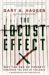 Locust Effect: Why the End of Poverty Requires the End of Violence