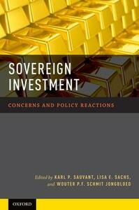 Sovereign Investment: Concerns and Policy Reactions - Karl P. Sauvant,Lisa E. Sachs,Wouter P. F. Schmit Jongbloed - cover