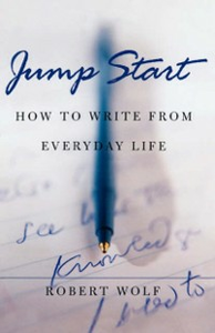 Ebook in inglese Jump Start: How to Write From Everyday Life Wolf, Robert