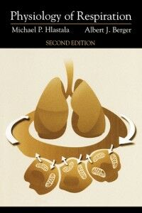 Foto Cover di Physiology of Respiration, Ebook inglese di Albert J. Berger,Michael P. Hlastala, edito da Oxford University Press