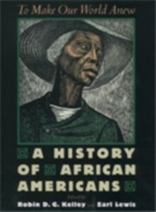 Ebook in inglese To Make Our World Anew: A History of African Americans -, -