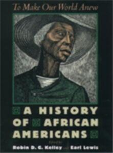 Foto Cover di To Make Our World Anew: A History of African Americans, Ebook inglese di  edito da Oxford University Press