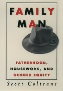 Ebook in inglese Family Man: Fatherhood, Housework, and Gender Equity Coltrane, Scott