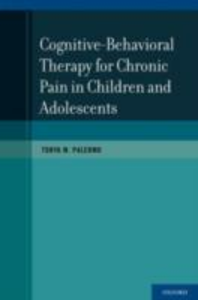 Ebook in inglese Cognitive-Behavioral Therapy for Chronic Pain in Children and Adolescents Palermo, Tonya M.