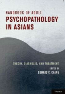 Ebook in inglese Handbook of Adult Psychopathology in Asians: Theory, Diagnosis, and Treatment