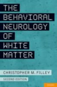 Ebook in inglese Behavioral Neurology of White Matter Filley, Christopher