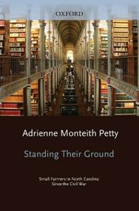 Ebook in inglese Standing Their Ground: Small Farmers in North Carolina since the Civil War Petty, Adrienne Monteith
