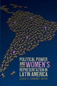 Political Power and Women's Representation in Latin America - Leslie A. Schwindt-Bayer - cover