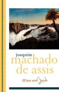 Ebook in inglese Esau and Jacob Machado de Assis, Joaquim Maria