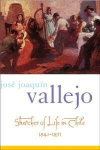 Foto Cover di Sketches of Life in Chile, 1841-1851, Ebook inglese di Jose Joaquin Vallejo, edito da Oxford University Press
