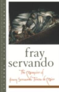 Ebook in inglese Memoirs of Fray Servando Teresa de Mier Teresa de Mier, Fray Servando