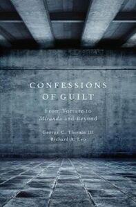 Ebook in inglese Confessions of Guilt: From Torture to Miranda and Beyond Le, eo , Leo, Richard A. , Thomas III, George C.