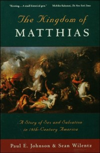 Ebook in inglese Kingdom of Matthias: A Story of Sex and Salvation in 19th-Century America Johnson, Paul E. , Wilentz, Sean