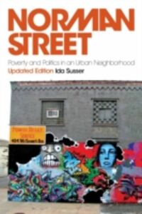 Foto Cover di Norman Street: Poverty and Politics in an Urban Neighborhood, Updated Edition, Ebook inglese di Ida Susser, edito da Oxford University Press