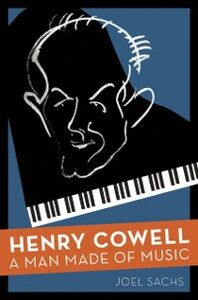 Ebook in inglese Henry Cowell: A Man Made of Music Sachs, Joel