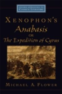 Foto Cover di Xenophon's Anabasis, or The Expedition of Cyrus, Ebook inglese di Michael A. Flower, edito da Oxford University Press