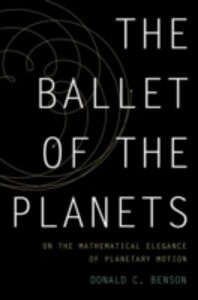 Ebook in inglese Ballet of the Planets: A Mathematician's Musings on the Elegance of Planetary Motion Benson, Donald