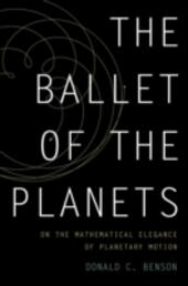 Ballet of the Planets: A Mathematician's Musings on the Elegance of Planetary Motion