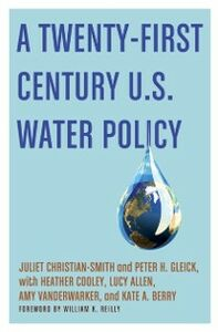 Ebook in inglese Twenty-First Century U.S. Water Policy Christian-Smith, Juliet , Cooley, Heather , Gleick, Peter H. , Vanderwarker, Amy