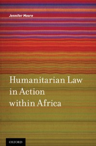 Ebook in inglese Humanitarian Law in Action within Africa Moore, Jennifer