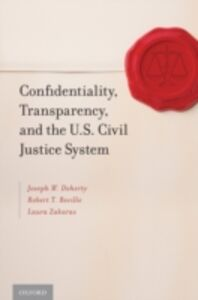 Ebook in inglese Confidentiality, Transparency, and the U.S. Civil Justice System Doherty, Joseph W. , Reville, Robert T. , Zakaras, Laura