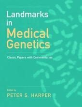 Landmarks in Medical Genetics: Classic Papers with Commentaries