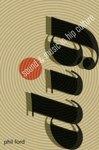 Ebook in inglese Dig: Sound and Music in Hip Culture Ford, Phil