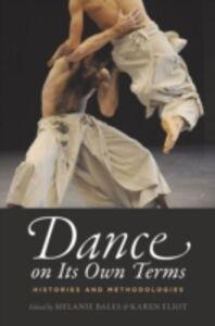 Foto Cover di Dance on Its Own Terms: Histories and Methodologies, Ebook inglese di  edito da Oxford University Press
