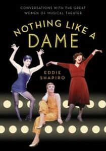 Foto Cover di Nothing Like a Dame: Conversations with the Great Women of Musical Theater, Ebook inglese di  edito da Oxford University Press