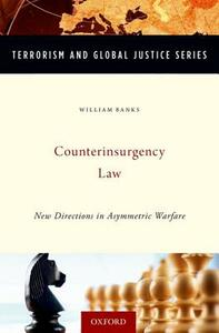 Counterinsurgency Law: New Directions in Asymmetric Warfare - William C. Banks - cover