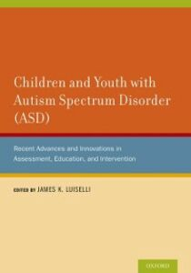 Foto Cover di Children and Youth with Autism Spectrum Disorder (ASD): Recent Advances and Innovations in Assessment, Education, and Intervention, Ebook inglese di  edito da Oxford University Press