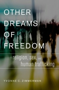 Ebook in inglese Other Dreams of Freedom: Religion, Sex, and Human Trafficking Zimmerman, Yvonne C.