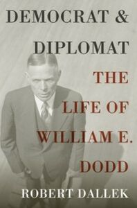 Foto Cover di Democrat and Diplomat: The Life of William E. Dodd, Ebook inglese di Robert Dallek, edito da Oxford University Press