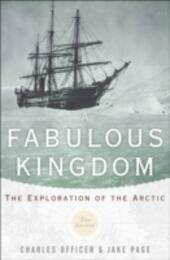 Fabulous Kingdom: The Exploration of the Arctic