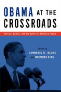 Ebook in inglese Obama at the Crossroads: Politics, Markets, and the Battle for America's Future -, -