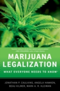 Ebook in inglese Marijuana Legalization: What Everyone Needs to KnowRG Caulkins, Jonathan P. , Hawken, Angela , Kilmer, Beau