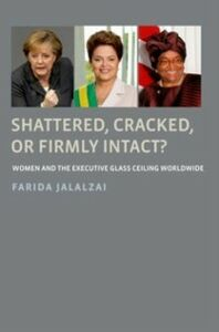 Foto Cover di Shattered, Cracked, or Firmly Intact?: Women and the Executive Glass Ceiling Worldwide, Ebook inglese di Farida Jalalzai, edito da Oxford University Press
