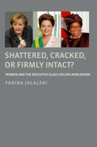 Ebook in inglese Shattered, Cracked, or Firmly Intact?: Women and the Executive Glass Ceiling Worldwide Jalalzai, Farida