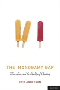 Ebook in inglese Monogamy Gap: Men, Love, and the Reality of Cheating Anderson, Eric