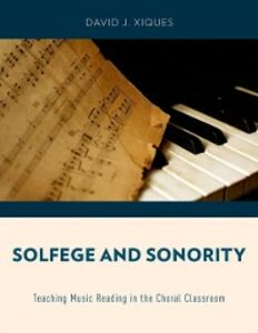 Ebook in inglese Solfege and Sonority: Teaching Music Reading in the Choral Classroom Xiques, David J.