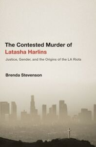 Ebook in inglese Contested Murder of Latasha Harlins: Justice, Gender, and the Origins of the LA Riots Stevenson, Brenda