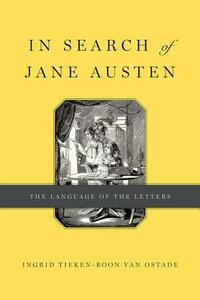 In Search of Jane Austen: The Language of the Letters - Ingrid Tieken-Boon van Ostade - cover