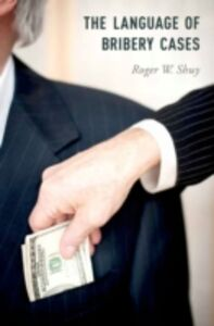 Foto Cover di Language of Bribery Cases, Ebook inglese di Roger W. Shuy, edito da Oxford University Press