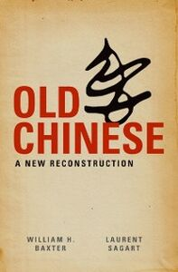 Ebook in inglese Old Chinese: A New Reconstruction Baxter, William H. , Sagart, Laurent