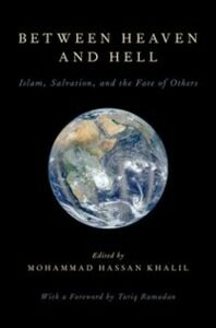 Ebook in inglese Between Heaven and Hell: Islam, Salvation, and the Fate of Others