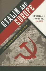 Stalin and Europe: Imitation and Domination, 1928-1953 - cover