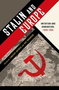 Ebook in inglese Stalin and Europe: Imitation and Domination, 1928-1953 -, -