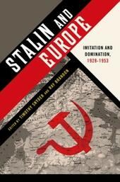 Stalin and Europe: Imitation and Domination, 1928-1953