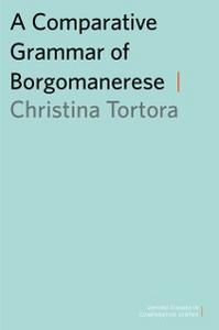 Ebook in inglese Comparative Grammar of Borgomanerese Tortora, Christina
